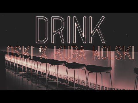 Oski x Kuba Wolski - Drink