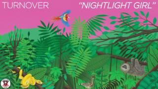 "Turnover - ""Nightlight Girl"" ( Audio)"