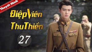 Phim Kháng Nhật Thuyết Minh Mới Siêu Hay 2020 | Điệp Viên Thu Thiền - Tập 27