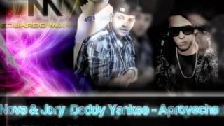 Nova Jory Daddy Yankee Aprovecha (Dj Eduardo Mix 2011)