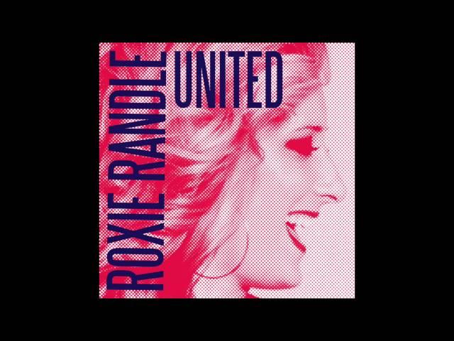 Roxie Randle - United (Full Version Audio)
