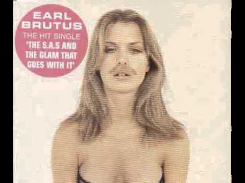 Earl Brutus ‎– The S.A.S. And The Glam That Goes With It