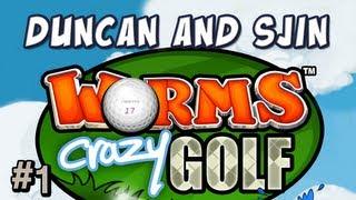 Duncan & Sjin Play - Worms Crazy Golf - Part 1