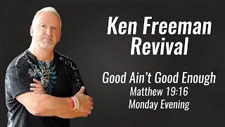 Ken Freeman Revival; Good Ain't Good Enough