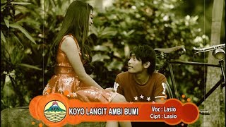 Download KOYO LANGIT AMBI BUMI _ New Version ~ Lasio   |   Official Video Mp3