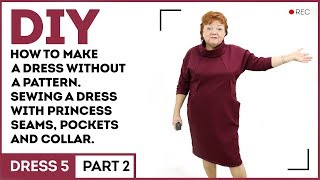 DIY: How to make a dress without a pattern. Sewing a dress with princess seams, pockets and collar.