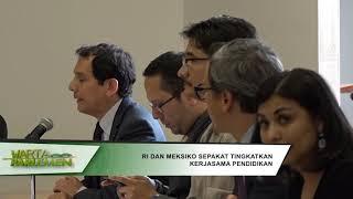 Download DPR RI - RI DAN MEKSIKO SEPAKAT TINGKATKAN KERJASAMA PENDIDIKAN Mp3 and Videos