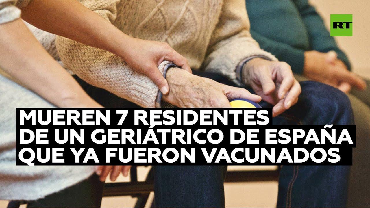 Mueren 7 residentes de un geriátrico en España que ya habían recibido la primera dosis de la vacuna