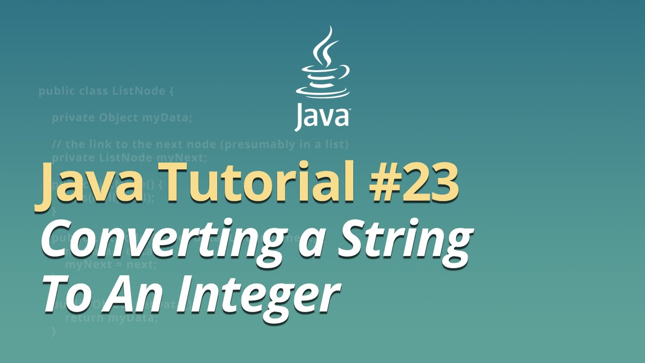 Java Tutorial - #23 - Converting a String To An Integer