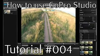 GoPro: Tutorial #004 - How to edit with the GoPro Studio Software.