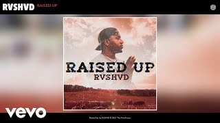 RVSHVD - Raised Up (Audio)