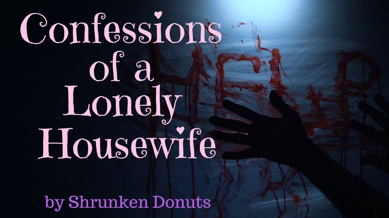 Confessions Of A Lonely Housewife By Shrunkendonuts - Youtube-7861