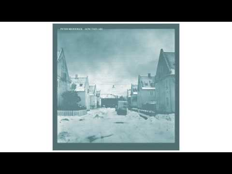 """Peter Broderick - """"How They Are""""  [FULL ALBUM STREAM]"""