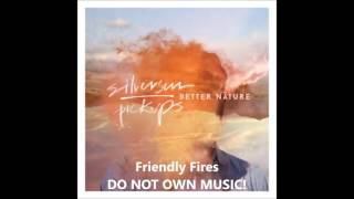 Silversun Pickups - Friendly Fires