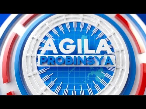 WATCH: AGILA PROBINSIYA -- March 26, 2019