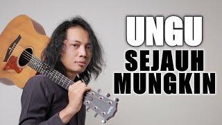 Download FELIX IRWAN | UNGU - SEJAUH MUNGKIN