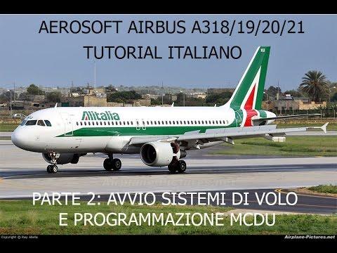 Parte 2 Tutorial ITA Aerosoft Airbus A318/319/320/321: Avvio Sistemi Di  Volo e Programmazione MCDU