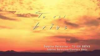 """Sabīne Berezina - """"Tu esi brīvs"""" (Teksta video)"""