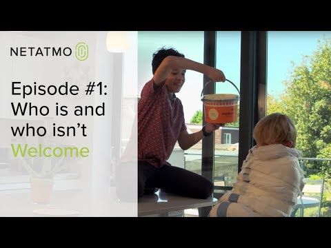 Episode #1: Who is and who isn't Welcome – Netatmo Welcome