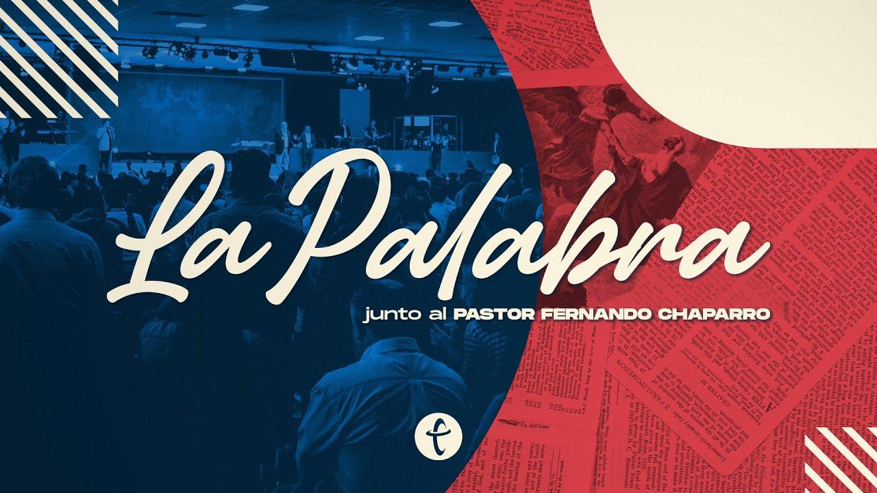 La Palabra  Pastor Fernando Chaparro  Viernes 26 de febrero