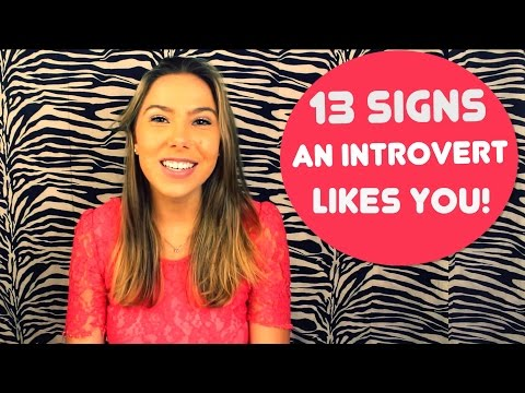13 Signs An Introvert Likes You!