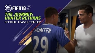 FIFA 18 | THE JOURNEY: HUNTER RETURNS | OFFICIAL TEASER TRAILER thumbnail