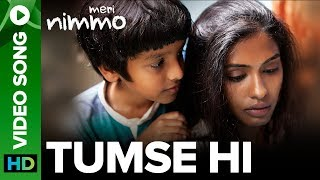 Tumse Hi Video Song | Meri Nimmo Movie 2018 | Anjali Patil | Javed Ali | Aanand L. Rai thumbnail