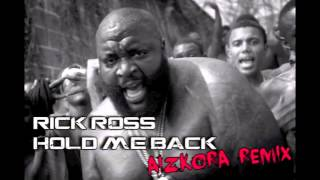 Rick Ross - Hold Me Back (Aizkora Remix)