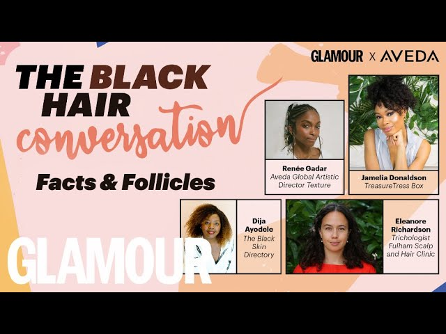 The Black Hair Conversation: Facts & Follicles | GLAMOUR UK