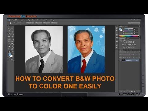 Photoshop cs6: Chuyển ảnh trắng đen thành màu