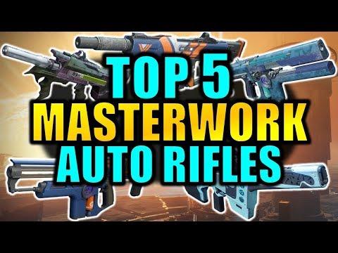 Destiny 2: TOP 5 MASTERWORK AUTO RIFLES!