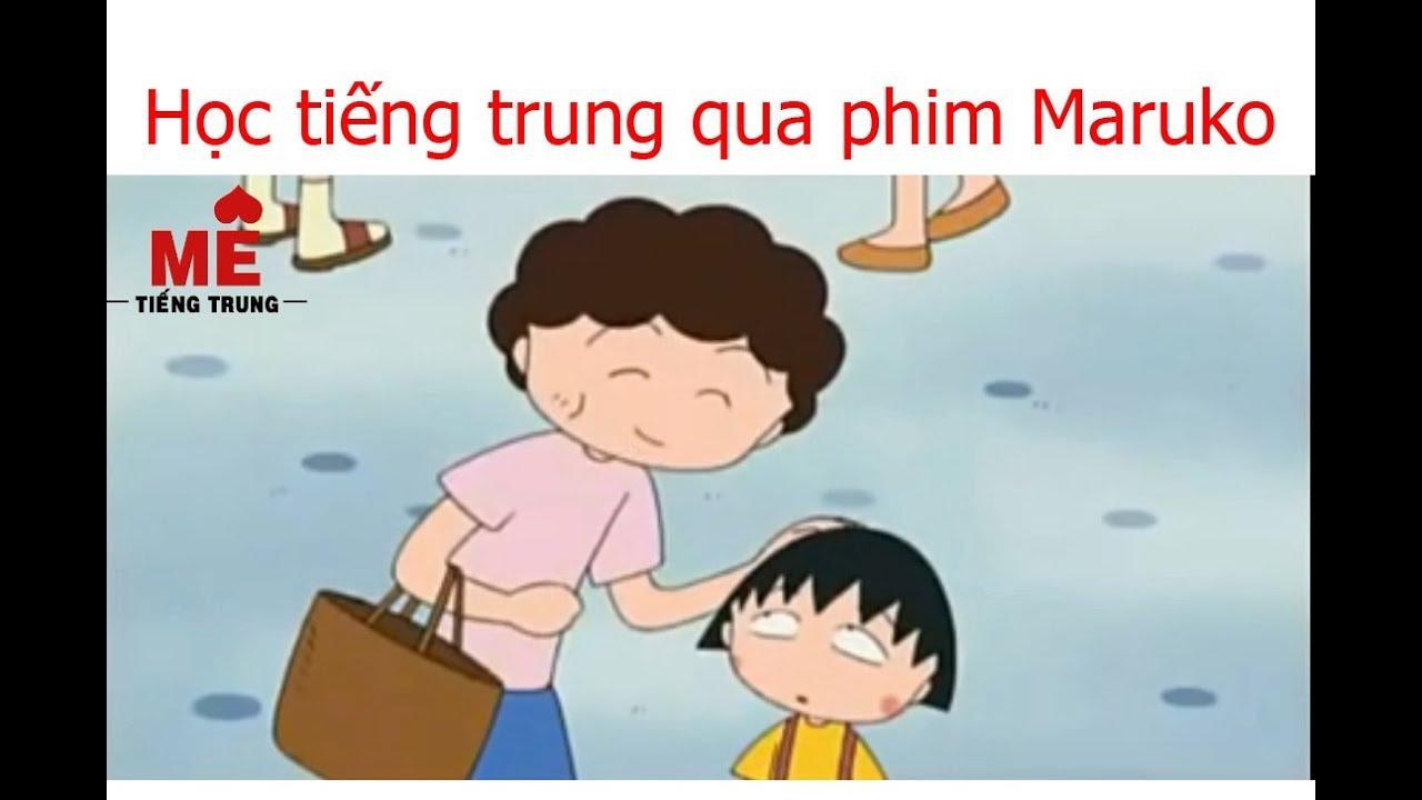 -Mê tiếng Trung – Học tiếng trung qua phim Maruko