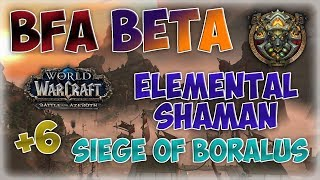 [BFA BETA] Elemental Shaman PoV Siege of Boralus | Mythic + 6