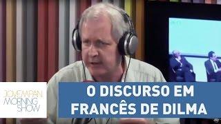 """Nunes analisa discurso de Dilma em francês: """"agora ela fala 'dilcês'""""   Morning Show"""