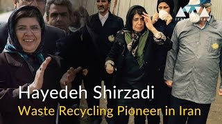 Hayedeh Shirzadi: Iran's Waste Recycling Pioneer