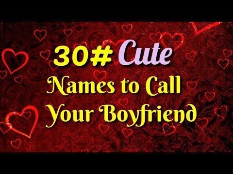 30 Cute Names To Call Your Boyfriend (2018) - Short Status