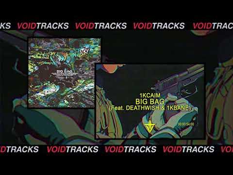 1KCAIM - BIG BAG (feat. DEATHWISH & 1KBANE) [Prod. ASTROBLK & 1KCAIM]