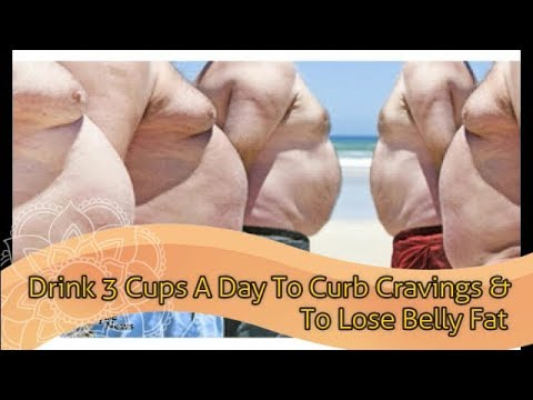 How To Lose Weight Fast: Drink 3 Cups A Day To Curb Cravings & To Lose Belly Fat