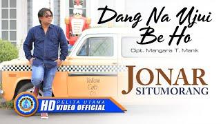 Gambar cover Jonar Situmorang - DANG NA UJUI BE HO (Official Music Video ) [HD]