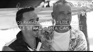 Eros Ramazzotti - Per Le Strade Una Canzone (feat. Luis Fonsi)