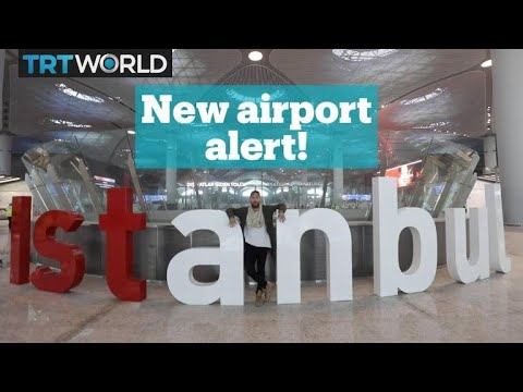 An exclusive look inside Istanbul's new airport