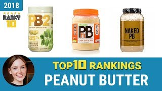 Best Peanut Butter Top 10 Rankings, Review 2018 & Buying Guide