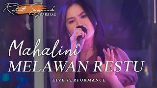 Download MAHALINI - MELAWAN RESTU (REHAT SEJENAK SPESIAL PERFORMANCE)