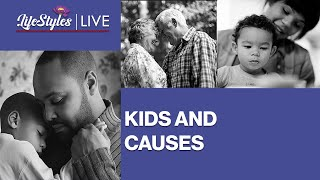 LifeStyles LIVE -- Kids and Causes