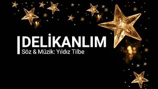 Yıldız Tilbe  - Delikanlım ( Lyrics Video)