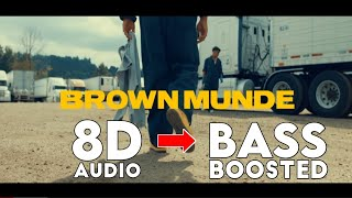 BROWN MUNDE (8D AUDIO) AP DHILLON | GURINDER GILL | BASS BOOSTED