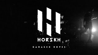 HORSKH Damaged Ropes (Official live music video)