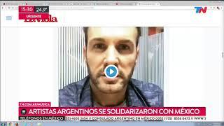 Artistas argentinos mandan su apoyo Mxico