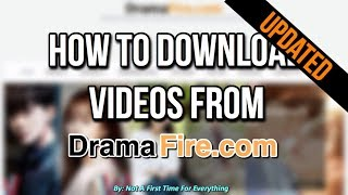 Video HOW TO DOWNLOAD VIDEOS FROM DRAMAFIRE | UPDATED download MP3, 3GP, MP4, WEBM, AVI, FLV April 2018