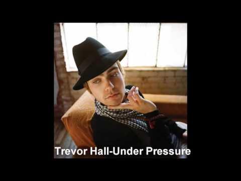 Trevor Hall - Under Pressure